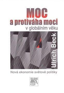 Moc a protiváha moci v globálním věku - Ulrich Beck
