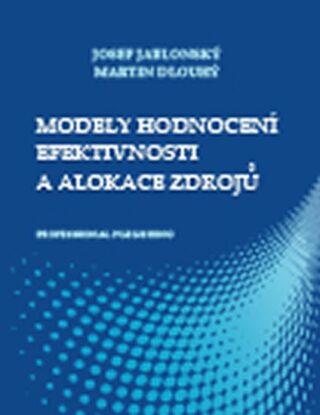 Modely hodnocení efektivnosti a alokace zdrojů - Martin Dlouhý, Jablonský Josef