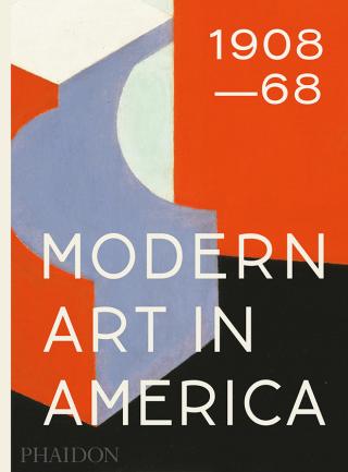 Modern Art in America 1908–68 - William C. Agee