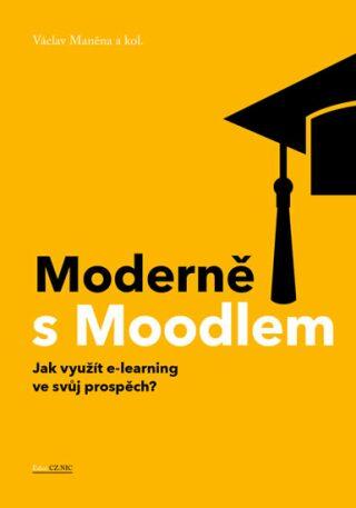 Moderně s Moodlem - Václav Maněna, kolektiv autorů