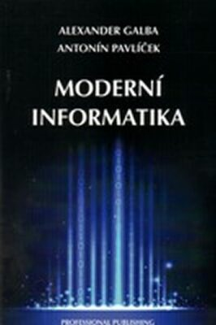 Moderní informatika - Galba Alexander, Pavlíček Antonín