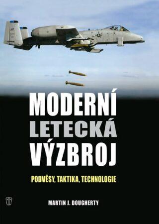 Moderní letecká výzbroj - Dougherthy Martin J.