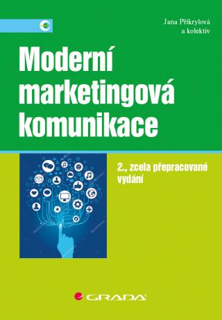 Moderní marketingová komunikace - Jana Přikrylová, kolektiv a - e-kniha