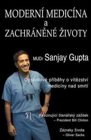 Moderní medicína a zachráněné životy - Gupta Sanjay
