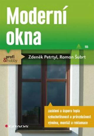 Moderní okna - Roman Šubrt, Zdeněk Petrtyl