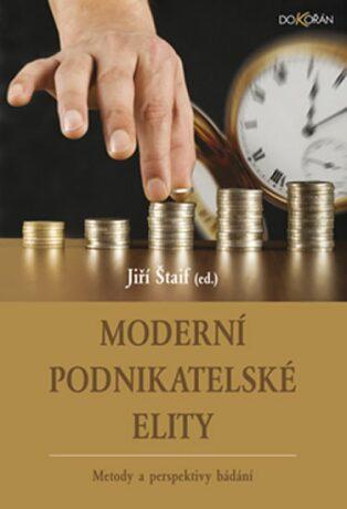 Moderní podnikatelské elity-metody a perspektivy bádání - Jiří Štaif