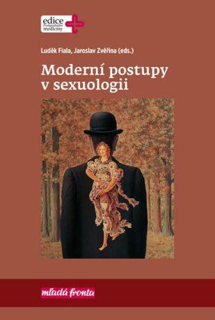Moderní postupy v sexuologii - Jaroslav Zvěřina, Luděk Fiala, Jiří Raboch