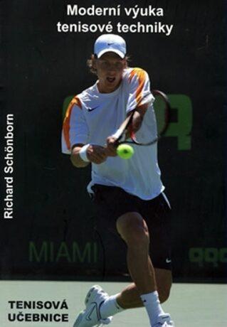 Moderní výuka tenisové techniky - Richard Schonborn