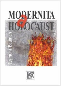 Modernita a holocaust - Zygmunt Bauman