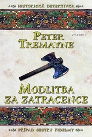 Modlitba za zatracence - Peter Tremayne
