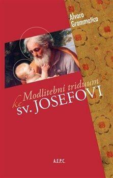 Modlitební triduum ke sv. Josefovi - Alvaro Grammatica