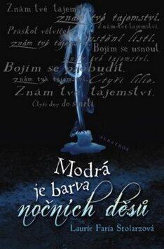Modrá je barva nočních děsů - Laurie Faria Stolarzová