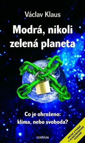 Modrá, nikoli zelená planeta - Václav Klaus