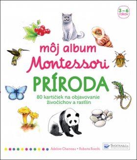 Môj album Montessori Príroda - Roberta Rocchi, Charneau Adeline