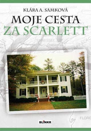 Moje cesta za Scarlett - Klára A. Samková