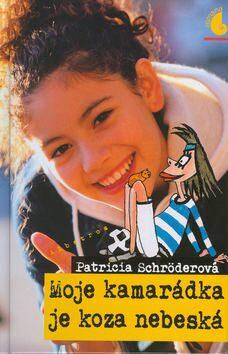 Moje kamarádka je koza nebeská - Patricia Schröderová
