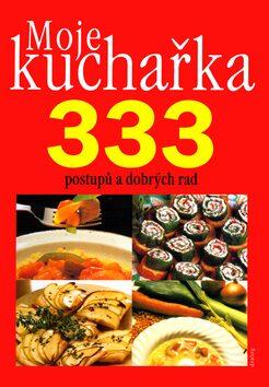 Moje kuchařka 333 postupů a dobrých rad - Jiří Linhart