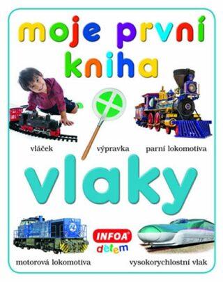 Moje první kniha - vlaky - kolektiv autorů
