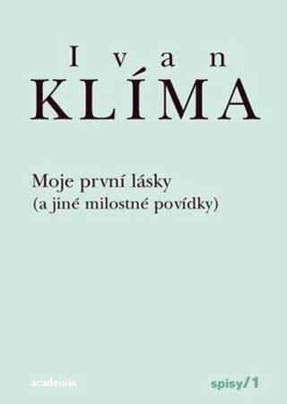 Moje první lásky - Ivan Klíma