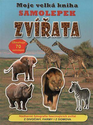 Moje velká kniha samolepek Zvířata -