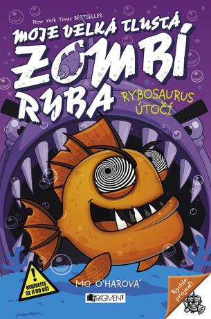 Moje velká tlustá zombí ryba - Rybosaurus útočí - Mo O'harová
