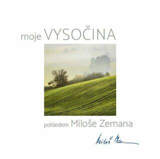 Moje Vysočina pohledem Miloše Zemana - Miloš Zeman