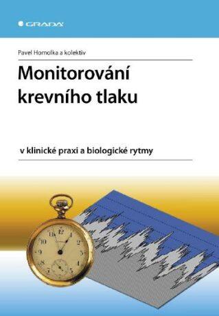 Monitorování krevního tlaku v klinické praxi a biologické rytmy - Pavel Homolka - e-kniha