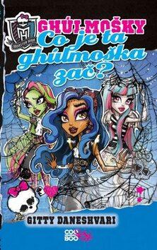 Monster High - Co je ta ghúlmoška zač? - Gitty Daneshvari