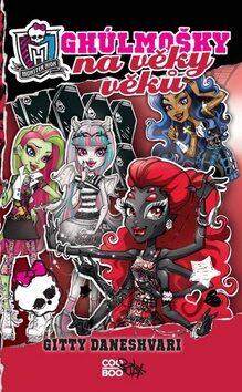 Monster High - Ghúlmošky na věky věků - Gitty Daneshvari
