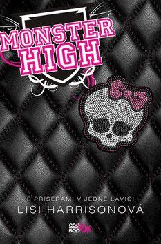 Monster High S příšerami v jedné lavici - Lisi Harrison