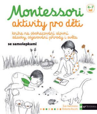 Montessori - aktivity pro děti - Herrmann Éve, Roberta Rocchi