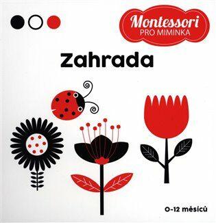 Montessori pro miminka: Zahrada - kolektiv autorů