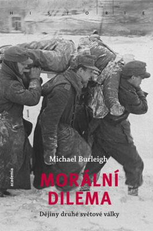 Morální dilema: Dějiny druhé světové války - Michael Burleigh