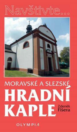 Moravské a Slezské hradní kaple - Zdeněk Fišera