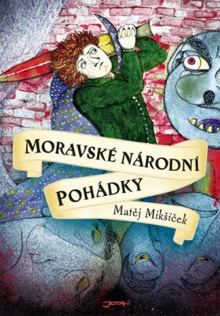 Moravské národní pohádky - Matěj Mikšíček