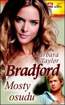 Mosty osudu - Barbara Taylor Bradfordová