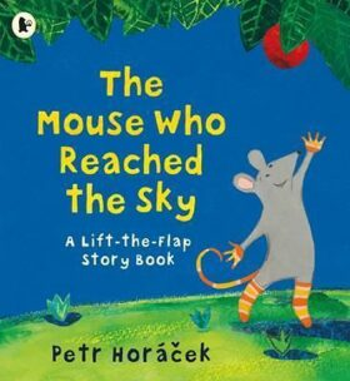 Mouse Who Reached the Sky - Petr Horáček