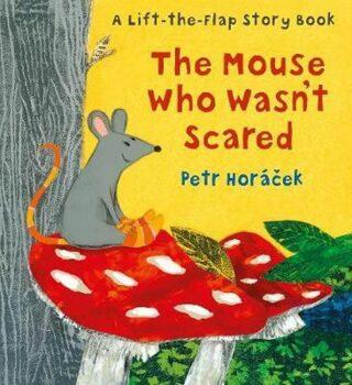 Mouse Who Wasn´t Scared - Petr Horáček