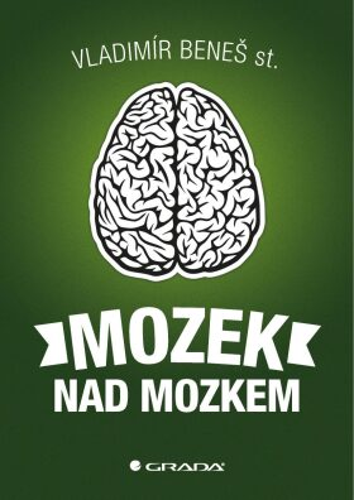 Mozek nad mozkem - st. Vladimír Beneš - e-kniha