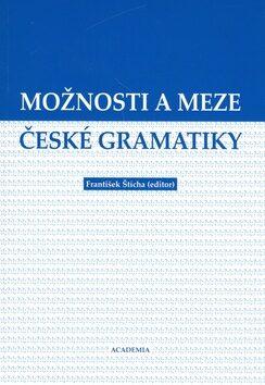 Možnosti a meze české gramatiky - František Štícha