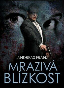 Mrazivá blízkost - Andreas Franz