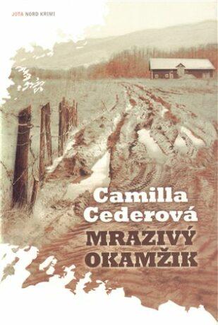 Mrazivý okamžik - Camilla Cederová