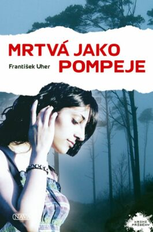 Mrtvá jako Pompeje - František Uher