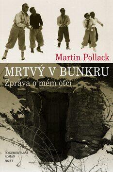 Mrtvý v bunkru - Martin Pollack