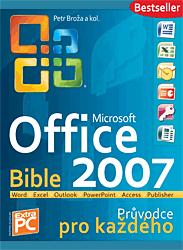 MS Office 2007 Bible - Průvodce pro každého - Petr Broža