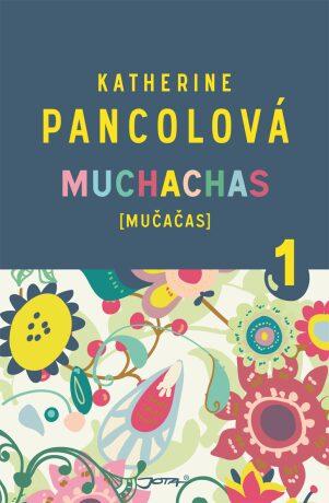 Muchachas [mučačas] 1 - Katherine Pancolová - e-kniha