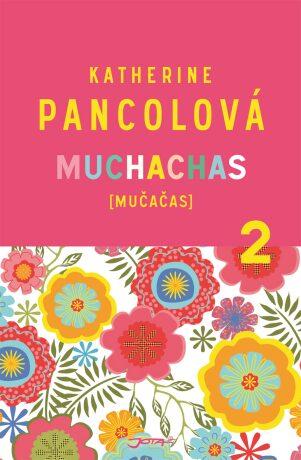 Muchachas [mučačas] 2 - Katherine Pancolová - e-kniha