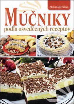 Múčniky podľa osvedčených receptov - Alena Doležalová