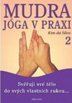 Mudra jóga v praxi 2 - Kim da Silva,
