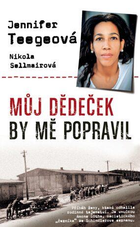Můj dědeček by mě popravil - Nikola Sellmairová, Jennifer Teegeová